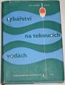 Šimek Zdeněk - Rybářství na tekoucích vodách