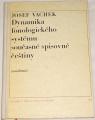 Vachek Josef - Dynamika fonologického systému současné spisovné češtiny