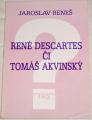 Beneš Jaroslav - René Descartes či Tomáš Akvinský