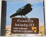 CD Country balady III (naši nejlepší zpěváci a skupiny)