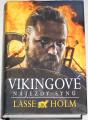 Holm Lase - Vikingové: Nájezdy synů