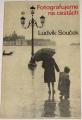 Souček Ludvík - Fotografujeme na cestách