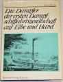 Wachs Reiner - Die Dampfer der ersten Dampfschiffahrtsgesellschaft auf Elbe und Havel