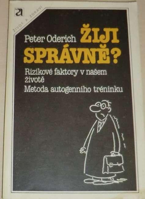Oderich Peter - Žiji správně