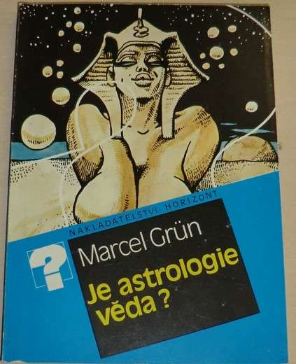 Grün Marcel - Je astrologie věda?