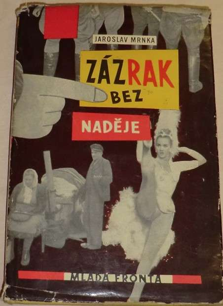 Mrnka Jaroslav - Zázrak bez naděje