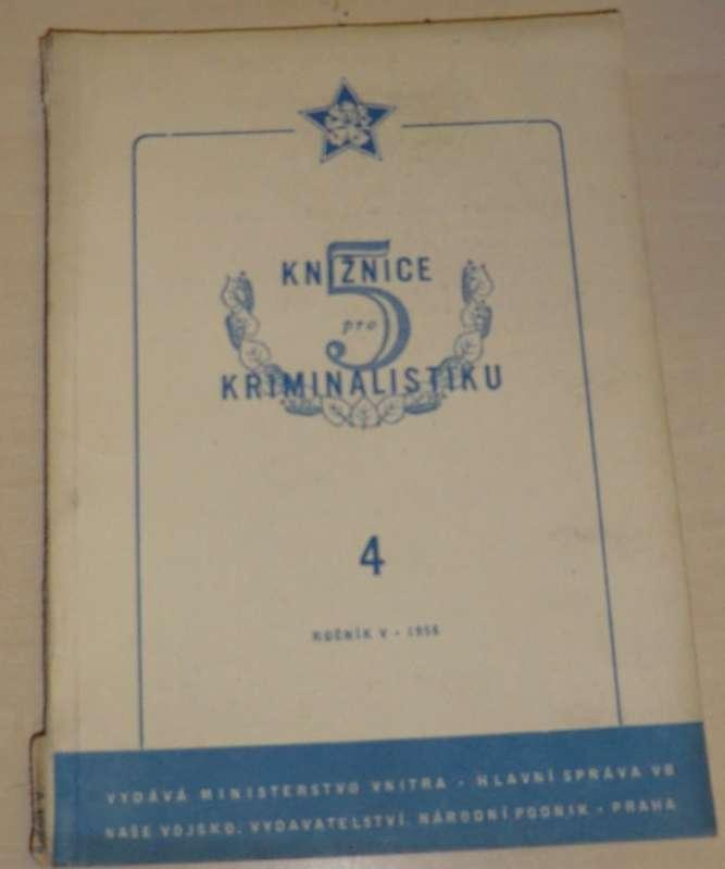 Knižnice pro kriminalistiku 4. (ročník V - 1956)