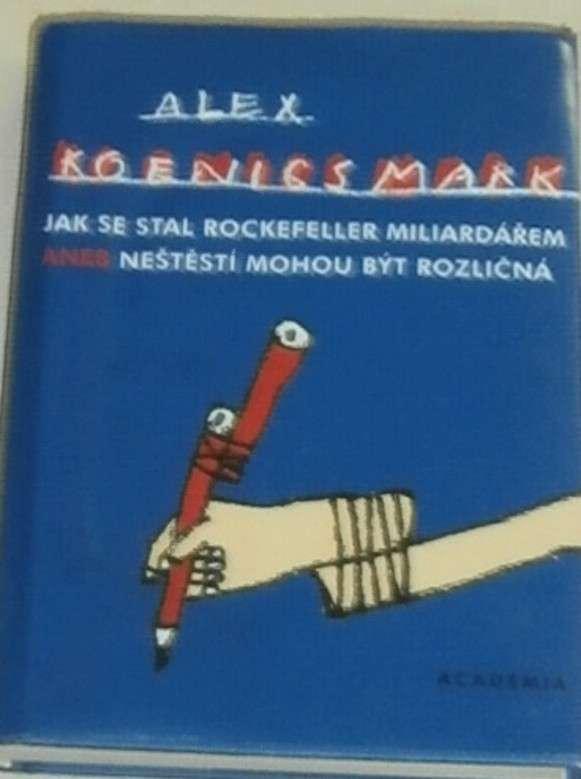 Koenigsmark Alex - Jak se stal Rockefeller miliardářem