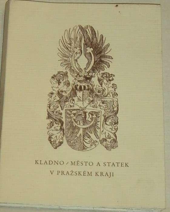 Kladno / město a statek v Pražském kraji (sestavil R.Jos.Mottl)
