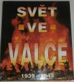 Svět ve válce 1939 - 1945  historie 2. sv. války
