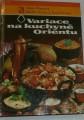 Nouzová Alena, Nouza Martin a Karel - Variace na kuchyně Orientu