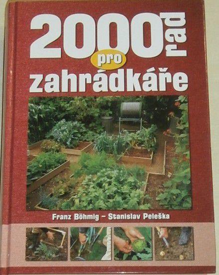 Böhmig Franz, Peleška Stanislav - 2000 rad pro zahrádkáře