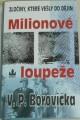 Borovička Václav Pavel - Milionové loupeže