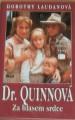 Laudanová Dorothy - Dr. Quinnová, Za hlasem srdce
