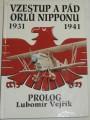 Vejřík Lubomír - Vzestup a pád orlů Nipponu 1931 - 1941