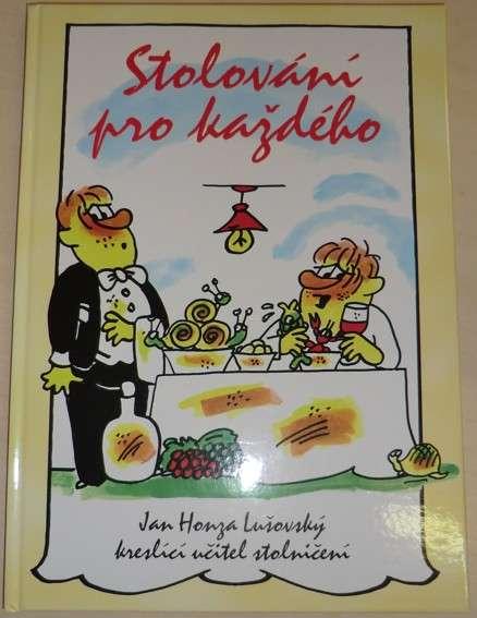 Lušovský Jan Honza - Stolování pro každého