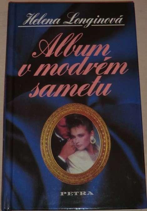 Longinová Helena - Album v modrém sametu