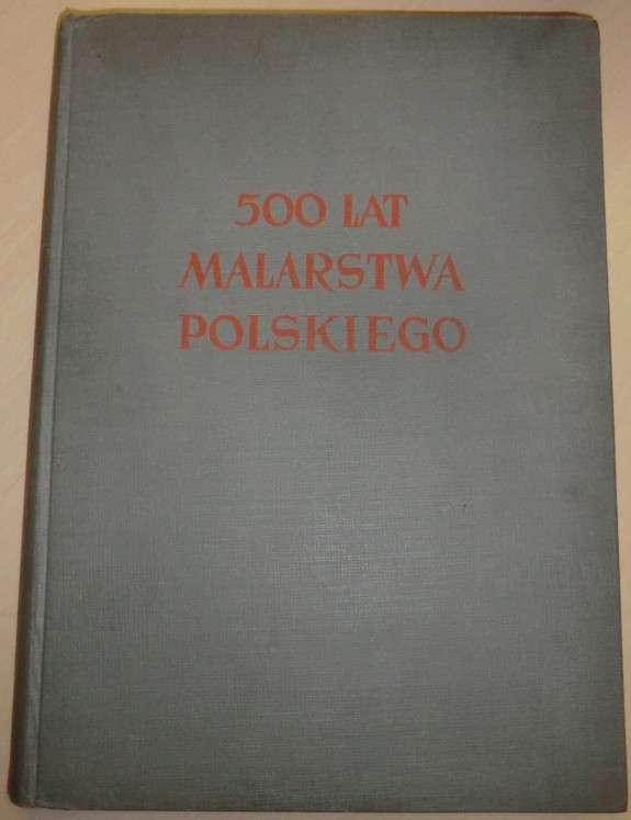 500 lat malarstwa polskiego