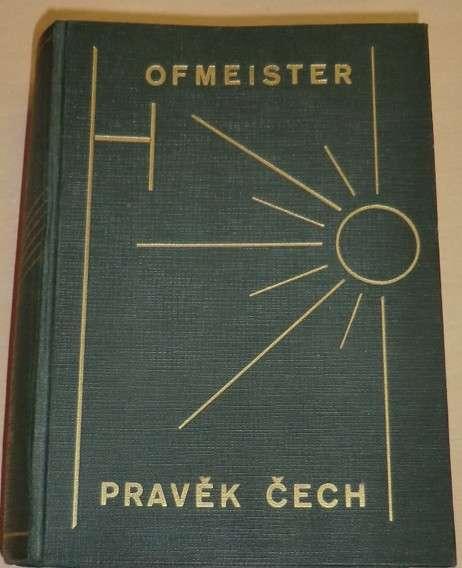 Hofmeister R.R. - Pravěk Čech