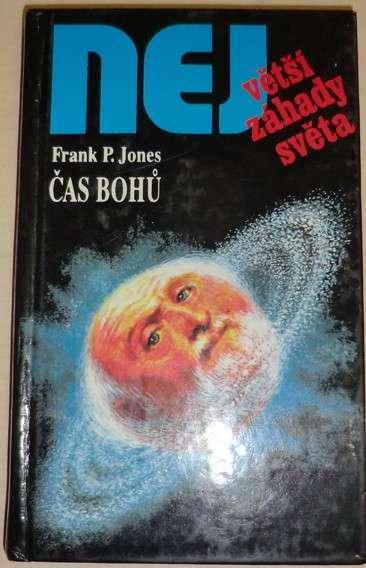 Největší záhady světa: Jones Frank P. - Čas bohů
