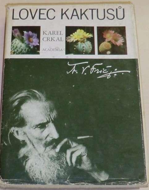 Crkal Karel - Lovec kaktusů