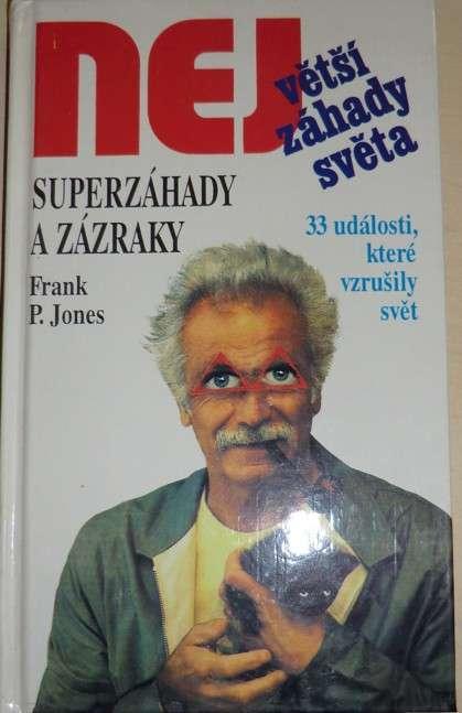 Jones Frank P. - Superzáhady a zázraky