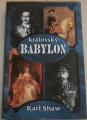 Shaw Karl - Královský Babylon