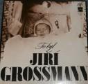 LP To byl Jiří Grossmann
