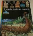 Z jednoho kontinentu na druhý - Ilustrované dějiny světa  6