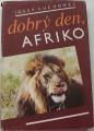 Suchomel Josef - Dobrý den, Afriko