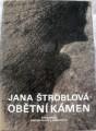 Štroblová Jana - Obětní kámen