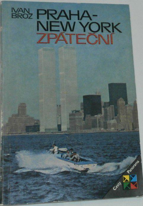 Brož Ivan - Praha - New York zpáteční