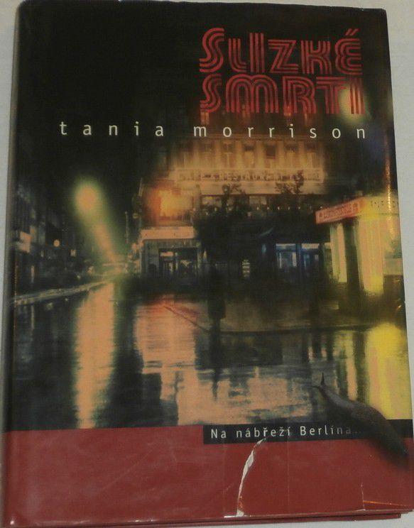 Morrison Tania - Slizké smrti