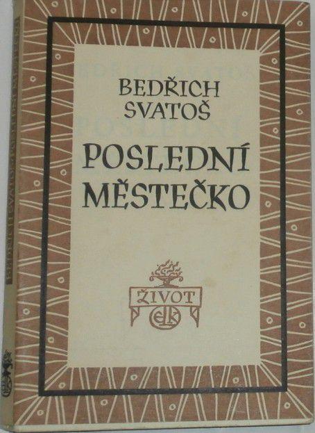 Svatoš Bedřich - Poslední městečko