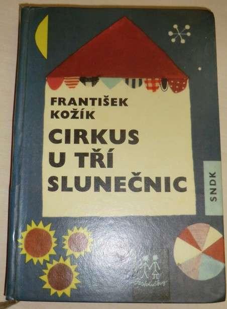 Kožík František - Cirkus U tří slunečnic