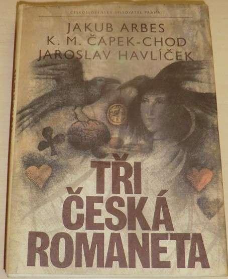 Arbes Jakub, Čapek-Chod, Havlíček Jaroslav - Tři česká romaneta