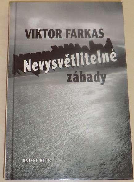 Farkas Viktor - Nevysvětlitelné záhady