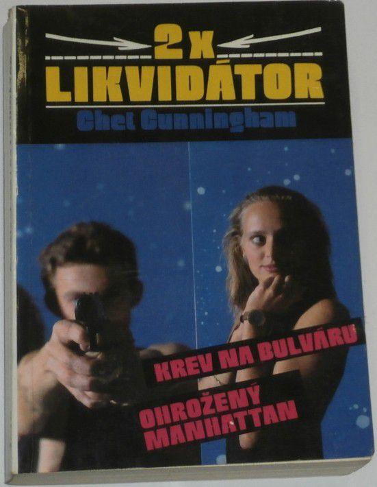 Cunningham Chet - 2x Likvidátor /Krev na bulváru. Ohrožený Manhattan/