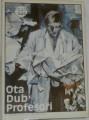 Dub Ota - Profesoři