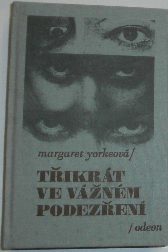 Yorkeová Margaret - Třikrát ve vážném podezření