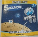 Šmoulové 6: Šmoula astronaut