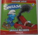 Šmoulové 8: Šmoula mechanik