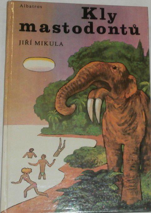 Mikula Jiří - Kly mastodontů