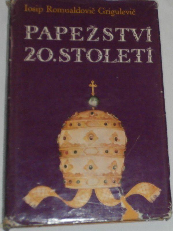 Grigulevič I.R. - Papežství 20. století
