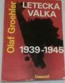 Groehler Olaf - Letecká válka 1939 - 1945