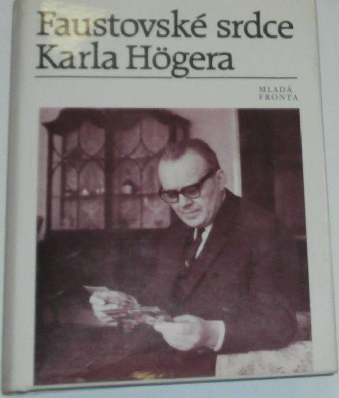 Högerová E., Klosová L., Justl V. - Faustovské srdce Karla Högera