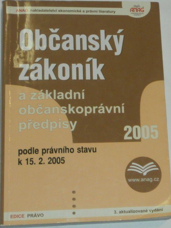 Občanský zákoník a základní občanskoprávní předpisy 2005