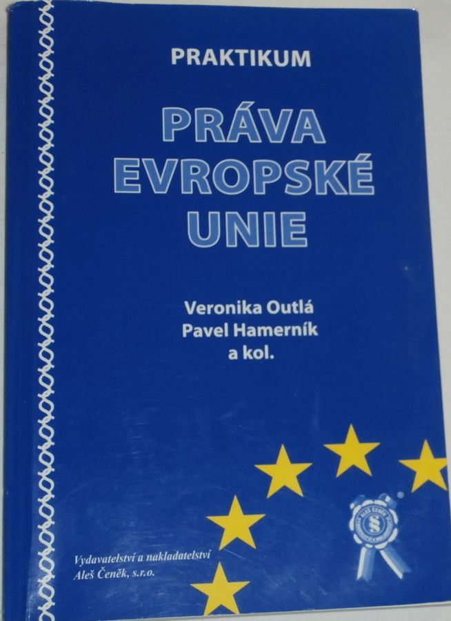 Outlá, Hamerník - Praktikum práva Evropské unie