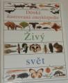 Živý svět II. - Dětská ilustrovaná encyklopedie