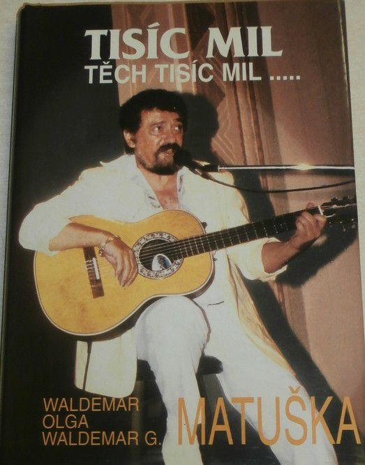 Matuška Waldemar - Tisíc mil těch tisíc mil